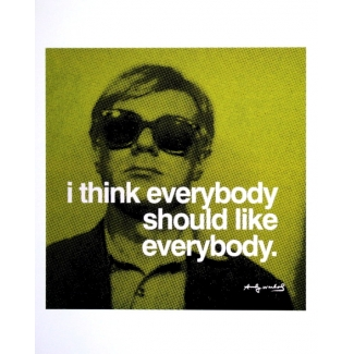 Affiche Andy Warhol - I think everybody should like everybody