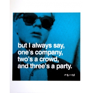 Stampa Warhol - But I always say one's company two's a crowd and three is a party