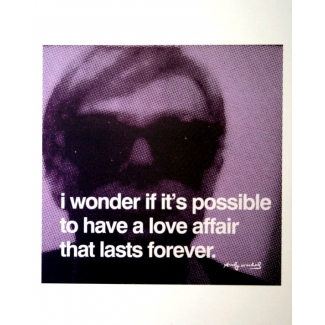 Stampa Warhol - I wonder if it's possible to have a love affair that lasts forever